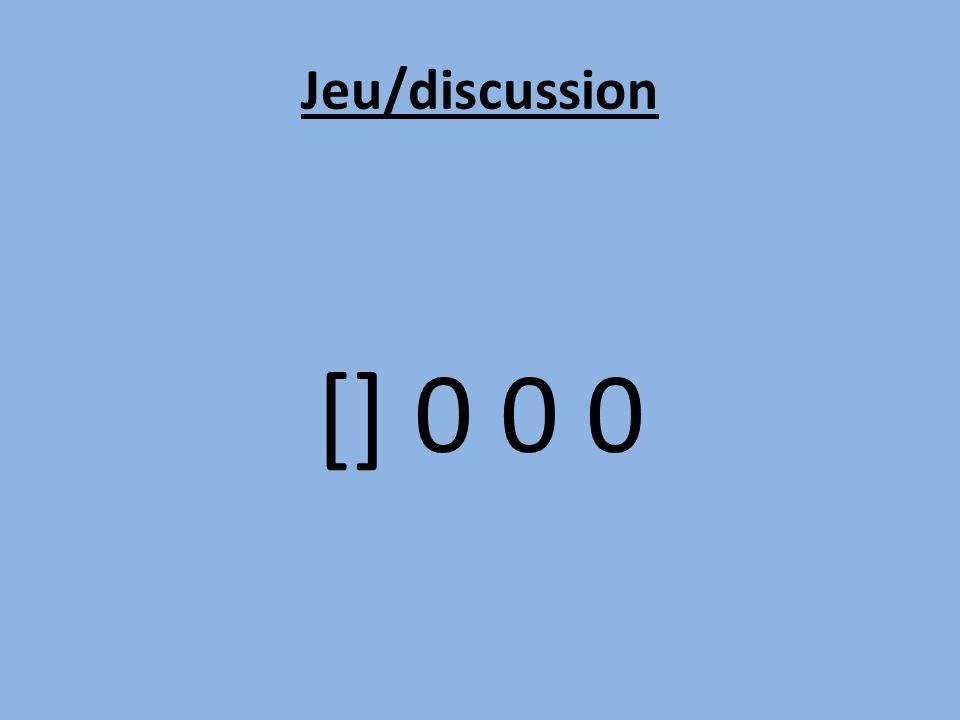 Jeu/discussion [] 0 0 0